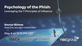 ISACA - Psychology of the Phish: Leveraging the 7 Principles of Influence | Sourya Biswas, NCC Group