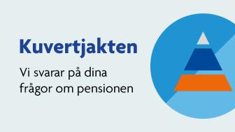 Vi hakar på Kuvertjakten – svarar på dina frågor om pensionen
