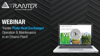 Tranter Webinar: Plate Heat Exchanger Operation & Maintenance in an Ethanol Plant