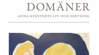 """Den nya antologin """"In i ordens domäner. Anna Rydstedts liv och diktning""""  handlar om poeten Anna Rydstedt."""