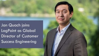 Jan Quach, seasoned Cybersecurity leader, joins LogPoint as Global Director of Customer Success Engineering, increasing focus on organizational readiness, process maturity, strategic objectives, and technology adoption in organizations