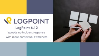 Launching LogPoint 6.12: Speeding up  incident response with more contextual awareness