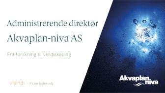 Stillingsannonse – Ny Administrerende direktør, Akvaplan-niva