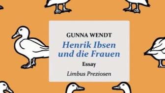 Henrik Ibsen und die Frauen - Literarische Biografie