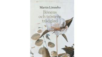 Martin Lönnebo låter trädgården ge stöd för bön