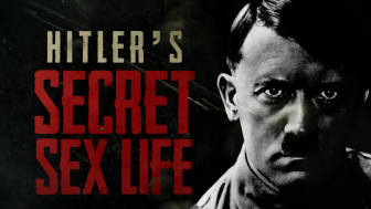 HITLER'S SECRET SEX LIFE ON THE HISTORY CHANNEL