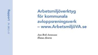 SVU-rapport 2012-11: Arbetsmiljöverktyg för kommunala avloppsreningsverk – www.ArbetsmiljöVA.se