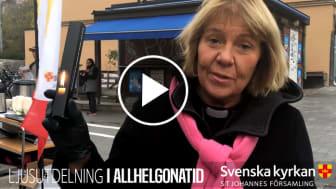 Catharina Segerbank berättar om ljusets och hoppets betydelse för oss.