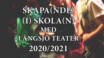 Skapa(nde) i skola(n) med Långsjo: teater 2020/2021