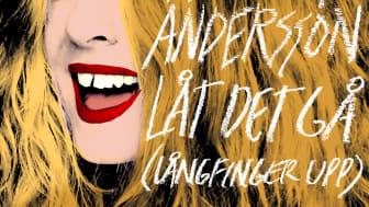 """Pernilla Anderssons nya singel väcker glädje och good vibes - """"Låt Det Gå (långfinger upp)"""""""