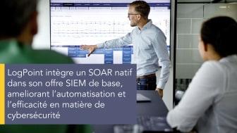 LogPoint fait évoluer ses capacités de base en matière de cybersécurité en intégrant un SOAR dans sa solution Core SIEM