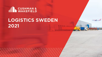 Cushman & Wakefield lanserar nya rapporten Logistics Sweden