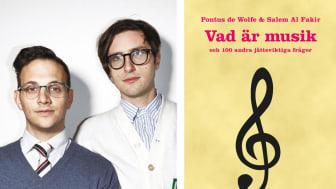Vad är musik? Salem Al Fakir och Pontus de Wolfe vet