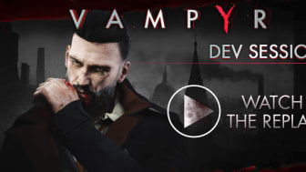 Vampyr – Watch 55 minutes of uncut gameplay with developer commentary