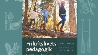 Friluftslivets pedagogik En miljö- och utomhuspedagogik för kunskap, känsla och livskvalitet
