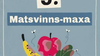 Tips 9: Matsvinns-maxa!