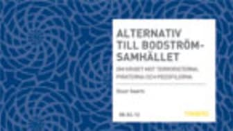 Ny rapport från Timbro:Alternativ till Bodströmsamhället- om kriget mot terroristerna, piraterna och pedofilerna