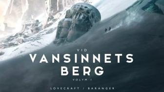 Vid vansinnets berg av H.P. Lovecraft och Baranger släppt idag