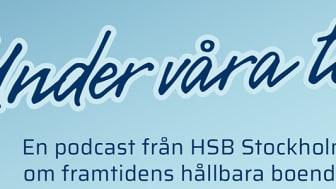 HSB Stockholm lanserar podd om framtidens hållbara boende