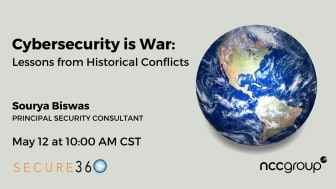 Join NCC Group's Sourya Biswas at Secure360 for Cybersecurity is War: Lessons from Historical Conflicts on May 12 at 10 AM CST virtually.