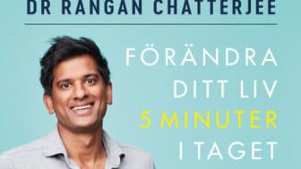 I sin nya bok vill succéläkaren Rangan Chatterjee sänka trösklarna ännu mer för oss som vill göra bra hälsoval men som inte anser oss ha tid.