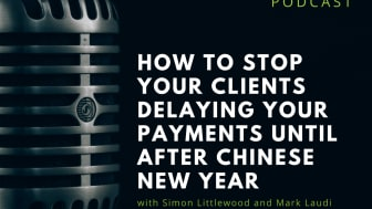 Riabu's Simon Littlewood and Mark Laudi discuss what you can do to stop your customers delaying your payments until after Chinese New Year