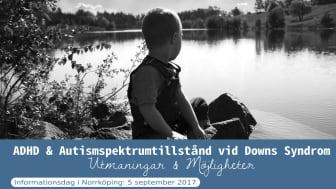 """Påminnelse om anmälan till informationsdag  i Norrköping 5 september - """"ADHD & Autism vid Downs Syndrom"""""""