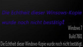 Die Echtheit der Windows-Kopie wurde nicht bestätigt