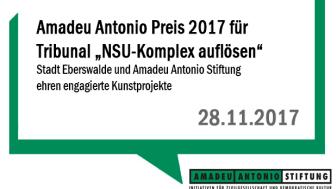 """Amadeu Antonio Preis 2017 für Tribunal """"NSU-Komplex auflösen"""" - Stadt Eberswalde und Amadeu Antonio Stiftung ehren engagierte Kunstprojekte"""