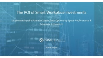Spacewell published a report that outlines the different ways companies can capture return on investment from sensor-based workplace technologies aimed at optimizing space and employee experience.