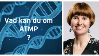 Läkemedelsakademins utbildningschef Hanna Rickberg vill se mer kunskap om ATMP i Sverige.