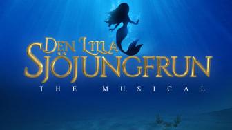 Efter succén Robin Hood the Musical: Den Lilla Sjöjungfrun kommer till Falun