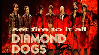 DIAMOND DOGS - Set Fire To It All - Nytt album ute 9/3!