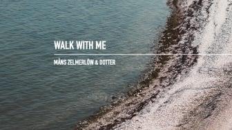 "Måns Zelmerlöw & Dotter ""Walk With Me"" - NY SINGEL!"