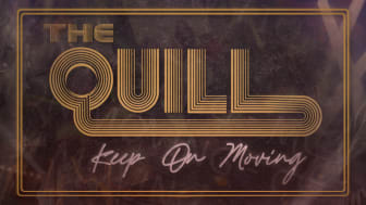 The Quill - Keep On Moving - ute nu!