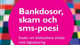 Bankdosor, skam och sms-poesi: Ny bok om biblioteken och digitaliseringen