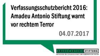 Verfassungsschutzbericht 2016: Amadeu Antonio Stiftung warnt vor rechtem Terror – Hass richtet sich zunehmend gegen Staatsvertreter