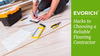 Hacks To Choosing A Reliable Flooring Contractor