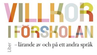 Flerspråkiga barns villkor i förskolan - lärande av och på ett andra språk