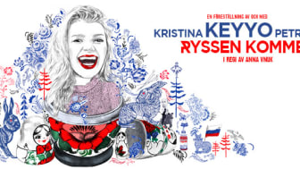 """""""Ryssen kommer"""" med Kristina Keyyo Petrushina förlängs med nya datum till hösten!"""