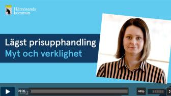 Se filmen där upphandlingschef Linda Högdal pratar om lägstprisupphandling på harnosand.se.