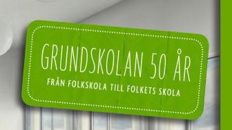 Omslag Grundskolan 50 år - från folkskola till folkets skola