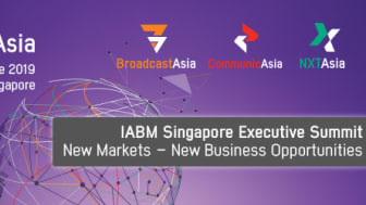 IABM Executive Summit Series (Singapore): New Markets – New Business Opportunities