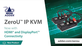 New Adder ZeroU™ High Performance IP KVM Brings Increased Customer Connectivity Choice