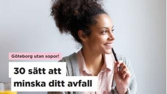 Göteborgs Stad presenterar 30 sätt att minska dina sopor - med beräkningar av avfallsminskning, klimatutsläpp och ekonomisk besparing.