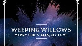 """Weeping Willows släpper nyskriven julmusik; singeln """"Merry Christmas, My Love"""""""