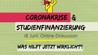 Zwei Tage vor der großen Demo in Berlin wollen wir über Studienfinanzierung in der Coronakrise diskutieren. 18. Juni, 16 Uhr.