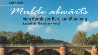 """""""Mulde abwärts - vom Rochlitzer Berg zur Mündung"""" von Lutz Heydick"""