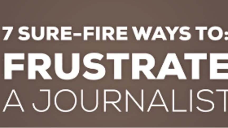 Are you frustrating journalists and bloggers with your media release?