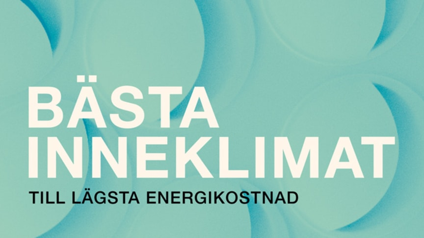 Bästa inneklimat till lägsta energikostnad – ny bok om att lyckas med energieffektivisering